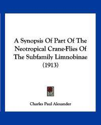 A Synopsis of Part of the Neotropical Crane-flies of the Subfamily Limnobinae