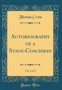 Autobiography of a Stage-Coachman, Vol. 2 of 3 (Classic Reprint)