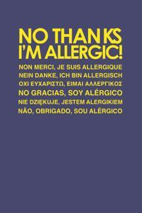 No thanks I'm allergic!