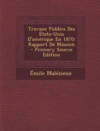 Travaux Publics Des États-Unis D'amérique En 1870: Rapport De Mission
