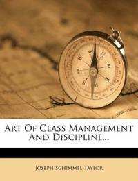 Art Of Class Management And Discipline...