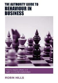 The Authority Guide to Behaviour in Business