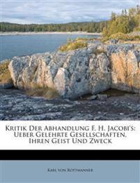 Kritik Der Abhandlung F. H. Jacobi's: Ueber Gelehrte Gesellschaften, Ihren Geist Und Zweck