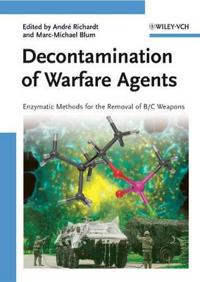 Decontamination of Warfare Agents: Enzymatic Methods for the Removal of B/C Weapons