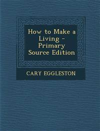How to Make a Living