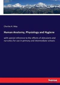 Human Anatomy, Physiology and Hygiene