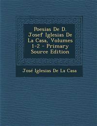 Poesias De D. Josef Iglesias De La Casa, Volumes 1-2
