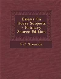Essays on Horse Subjects - Primary Source Edition