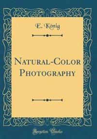 Natural-Color Photography (Classic Reprint)