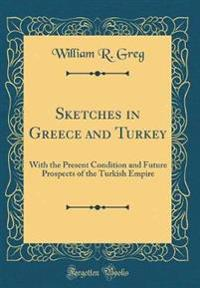 Sketches in Greece and Turkey