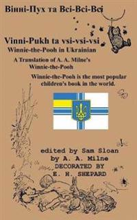 "Winnie-The-Pooh in Ukrainian a Translation of A. A. Milne's ""Winnie-The-Pooh"" Into Ukrainian"