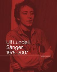 Ulf Lundell. Sånger 1975-2007 Vol 1-2