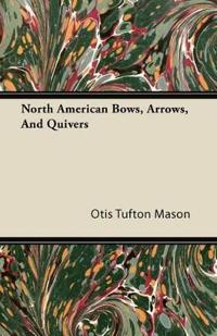 North American Bows, Arrows, And Quivers