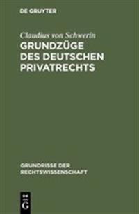 Grundz ge Des Deutschen Privatrechts
