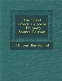 The royal crown : a poem