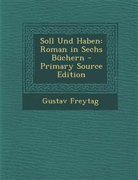 Soll Und Haben: Roman in Sechs Buchern - Primary Source Edition