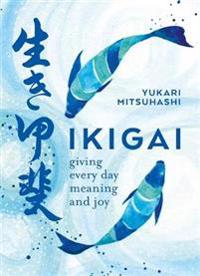 Ikigai: The Japanese Art of a Meaningful Life