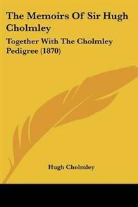 The Memoirs of Sir Hugh Cholmley
