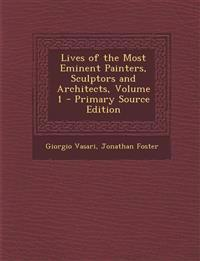 Lives of the Most Eminent Painters, Sculptors and Architects, Volume 1 - Primary Source Edition