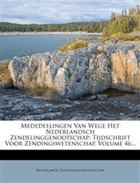 Mededeelingen Van Wege Het Nederlandsch Zendelinggenootschap: Tijdschrift Voor Zendingswetenschap, Volume 46...