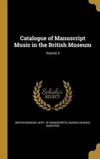 CATALOGUE OF MANUSCRIPT MUSIC