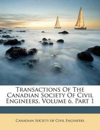 Transactions Of The Canadian Society Of Civil Engineers, Volume 6, Part 1