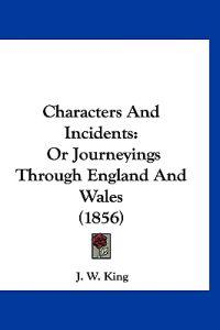 Characters and Incidents