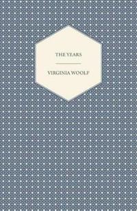 The Years - Including a Short Biography of the Author