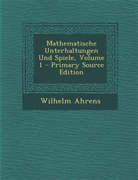 Mathematische Unterhaltungen Und Spiele, Volume 1 - Primary Source Edition