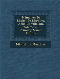 Mémoires De Michel De Marolles, Abbé De Villeloin, Volume 3
