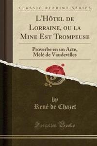 L'Hôtel de Lorraine, ou la Mine Est Trompeuse