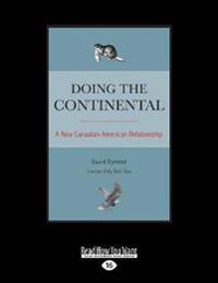 Doing the Continental: A New Canadian-American Relationship (Large Print 16pt)