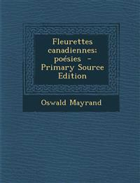 Fleurettes Canadiennes; Poesies - Primary Source Edition
