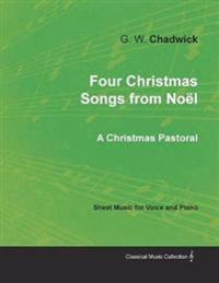 Four Christmas Songs from Noel - A Christmas Pastoral - Sheet Music for Voice and Piano