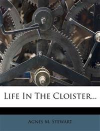 Life in the Cloister...