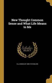 NEW THOUGHT COMMON SENSE & WHA