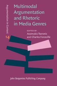 Multimodal Argumentation and Rhetoric in Media Genres