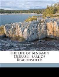 The life of Benjamin Disraeli, earl of Beaconsfield Volume 5