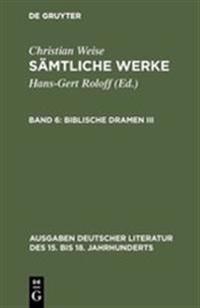 S mtliche Werke, Band 6, Biblische Dramen III