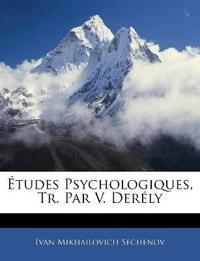 Études Psychologiques, Tr. Par V. Derély