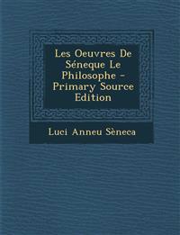 Les Oeuvres De Séneque Le Philosophe - Primary Source Edition