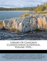 Library Of Congress Classification Schedules, Volume 1910...