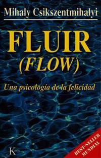 Fluir (Flow): Una Psicologia de La Felicidad