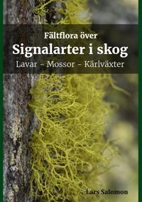 Fältflora över signalarter i skog - lavar, mossor, kärlväxter