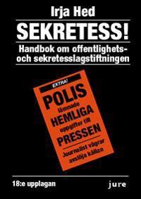 Sekretess! : handbok om offentlighets- och sekretesslagstiftningen