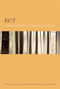 ECT : Kliniska riktlinjer för elektrokonvulsiv behandling