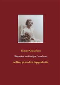 Släktboken om Familjen Gustafssons Anfäder : Anfäder på modern Ingegerds si - Tommy Gustafsson pdf epub