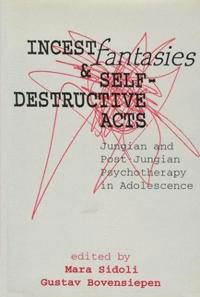 Incest Fantasies & Self-Destructive Acts
