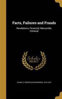 FACTS FAILURES & FRAUDS