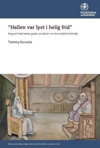 """""""Hallen var lyst i helig frid"""" : Krig och fred mellan gudar och jättar i en fornnordisk hallmiljö"""